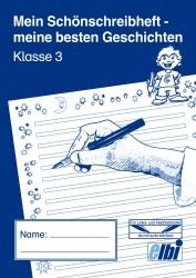 Elbi Schönschreibheft und Geschichten Klasse 3 Jahresheft für Schönschrift und Aufsatz für Grundschule, Förderschule und Flüchtlinge in Übergangsklassen oder Intensivklassen