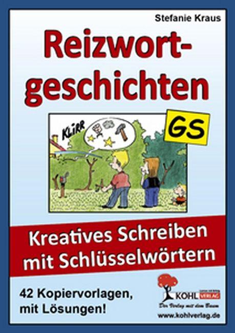 Kopiervorlagen Grundschule Deutsch - Klasse 3 und 4 - Reizwortgeschichten Aufsatz