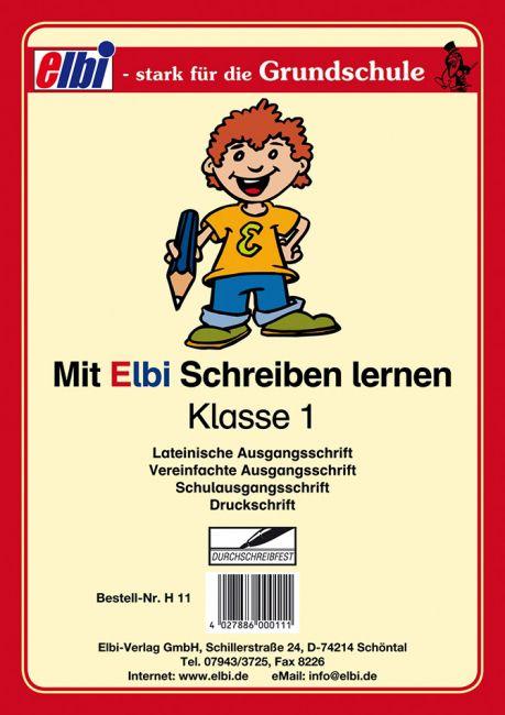Mit Elbi Schreiben lernen Klasse 1 Hochformat - Schönschreib-Jahresheft mit Lineaturverkleinerung für Grundschule, Förderschule und Flüchtlinge in Übergangsklassen oder Intensivklassen